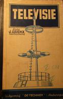 Televisie - Door J. Luijckx, Radiotechnicus - 1943 - Non Classés