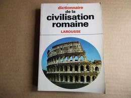 Dictionnaire De La Civilisation Romaine / éditions Larousse De 1968 - Dictionaries