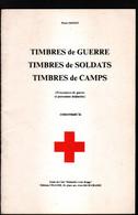 Pierre Monot, Timbres De Guerre, Timbres De Soldats, Timbres De Camps Concernant La Croix Rouge - Philately And Postal History