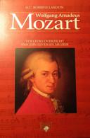 Wolfgang Amadeus Mozart - Volledig Overzicht Van Zijn Leven En Muziek - Par H. Robbins Landon - 2001 - Non Classés