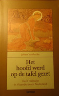 Het Hoofd Werd Op De Tafel Gezet - Heer Halewijn In Vlaanderen En Nederland - Door J. Vanhecke - 2000 - Non Classés