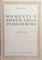 Momenti E Aspetti Della Storia Di Roma Di Tito Livio, 1968, La Scuola Editrice - Classici