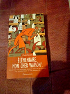 Bruce Elementaire Mon Cher Watson  Ed Flammarion Pastiche Sherlock Holmes - Unclassified
