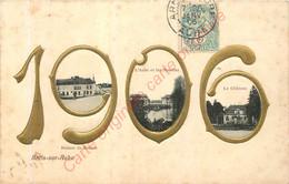 10.  ARCIS SUR AUBE . CPA Nouvel An 1906 .  ( Chiffres En Relief ) . Maison De Danton L'Aube Et Les Moulins . Le Château - Arcis Sur Aube