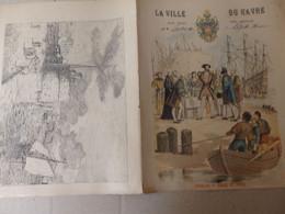 """Protège Cahier La Ville Du Havre (76) """"François 1er Fonde Le Havre"""" Signé G. Dascher Illustrateur """"cahier De Piffault H"""" - Unclassified"""