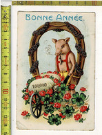58511 - BONNE ANNEE - COCHON AVEC TUBE ET FER A CHEVAL - VARKEN MET PIJP EN HOEFIJZER - New Year