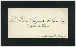 Carte De Visite Du Prince Auguste D'Aremberg, Député Du Cher. Mines D'Anzin. - Visiting Cards