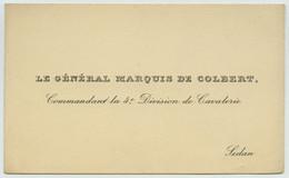 Carte De Visite Du Général Marquis De Colbert, Commandant De La 4e Division De Cavalerie. - Visiting Cards