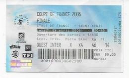 PARIS SAINT GERMAIN TICKET D'ENTREE FINALE COUPE DE FRANCE  PSG- MARSEILLE   AVRIL 2006  BON ETAT - Tickets - Vouchers