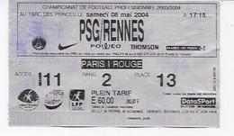 PARIS SAINT GERMAIN TICKET D'ENTREE  CHAMPIONNAT   PSG -  RENNES 08 MAI 2004  BON ETAT - Tickets - Vouchers