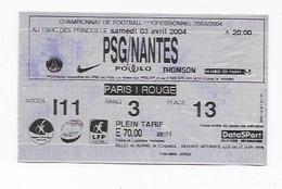 PARIS SAINT GERMAIN TICKET D'ENTREE  CHAMPIONNAT   PSG - NANTES  03  AVRIL   2004  BON ETAT - Tickets - Vouchers