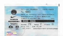PARIS SAINT GERMAIN TICKET D'ENTREE  CHAMPIONNAT   PSG - MONACO  06 NOVEMBRE 2005 BON ETAT - Tickets - Vouchers
