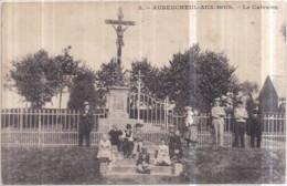 Dépt 02 - AUBENCHEUL-AUX-BOIS - Le Calvaire - Très Animée - (Aubeucheul) - Otros Municipios