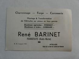 VIEUX PAPIERS - CARTE DE VISITE  : René BARINET - Charronnage - Forge - Carrosserie - PIERREFAITE ( Haute Marne) - Visiting Cards