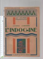 ANTOINE CABATON L INDOCHINE LES COLONIES FRANCAISES EDITION H LAUREN  1932 ANTHOLOGIES ILLUSTREES - Geschiedenis