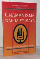 Le Chamanisme Nahua Et Maya : Nagual Rêves Plantes-pouvoir - Unclassified