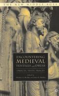 Encountering Medieval Textiles And Dress - Désirée G. Koslin - Europa