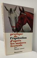 Pratique De L'équitation D'après Les Maîtres Français - Sport