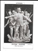 JOFFRE - ATTENDEZ - NOTRE JOFFRE - Nous Les Aurons - Guerra 1914-18