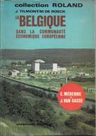 La Belgique Dans La Communauté Economique Européenne - Mérenne / Van Gasse - Belgique