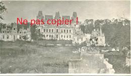 PHOTO FRANCAISE 133e RAL - LES CHATEAUX DETRUITS A CHIRY PRES DE OURSCAMP - NOYON OISE 1917 - GUERRE 1914 1918 - 1914-18