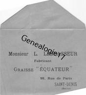 93 1585 SAINT DENIS SEINE 19.. Enveloppe - Fabricant L. LEBRASSEUR Graisse EQUATEUR Rue De Paris - 1900 – 1949
