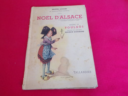 ANCIEN LIVRE NOEL D ALSACE  D ARLETTE LEJEUNE DESSINS DE POULBOT EDITION TALLANDIER DE 1945 - Poulbot, F.