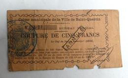 TRES RARE BILLET DE NECESSITE 1870 CAISSE MUNICIPALE DE LA VILLE DE SAINT QUENTIN Coupure De CINQ FRANC Utilisé ANNULE - Bonds & Basic Needs