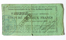 TRES RARE BILLET DE NECESSITE 1870 CAISSE MUNICIPALE DE LA VILLE DESAINT QUENTIN Coupure De DEUX FRANCS Utilisé ANNULE - Bonds & Basic Needs