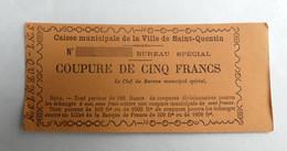 TRES RARE BILLET DE NECESSITE 1870 CAISSE MUNICIPALE DE LA VILLE DE SAINT QUENTIN Coupure De CINQ FRANC NON EMIS - Bonds & Basic Needs