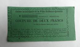 TRES RARE BILLET DE NECESSITE 1870 CAISSE MUNICIPALE DE LA VILLE DESAINT QUENTIN Coupure De DEUX FRANCS NON EMIS - Bonds & Basic Needs