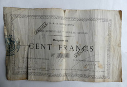 TRES RARE BILLET DE NECESSITE 1870 CAISSE MUNICIPALE DE SAINT QUENTIN COUPURE DE CENT FRANCS  ANNULE - Bonds & Basic Needs
