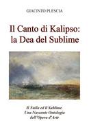 Il Canto Di Kalipso: La Dea Del Sublime. Il Nulla Ed Il Sublime. Una Nascente On - Other