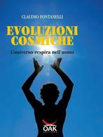 Evoluzioni Cosmiche. L'universo Respira Nell'uomo  Di Claudio Fontanelli  -ER - Medecine, Psychology