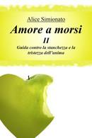 Amore A Morsi II - Guida Contro La Stanchezza E La Tristezza Dell'anima  -ER - Medecine, Psychology