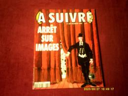 ( A SUIVRE )  DECEMBRE  1997 N° 239  ARRET SUR IMAGES - A Suivre