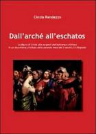 Dall'Archè All'Eschatos. La Figura Di Cristo Alle Sorgenti Dell'esistenza Crist. - History, Biography, Philosophy