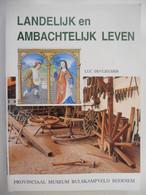 LANDELIJK En AMBACHTELIJK LEVEN Museum Bulskampveld Beernem Door Luc Devliegher Landbouw Machines Gereedschap - History