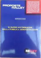 Il Danno All'immagine Della Pubblica Amministrazione - Gianfranco Di Rago - Society, Politics & Economy