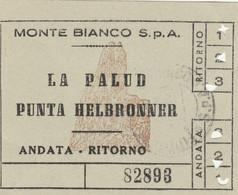 BIGLIETTO MONTE BIANCO LA PALUD (MF1748 - Tickets - Vouchers