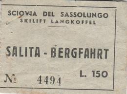 BIGLIETTO SCIOVIA SASSOLUNGO (MF1752 - Tickets - Vouchers