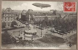 """CPA AVIATION - TOUT PARIS - Le Dirigeable De Guerre """" République """" évoluant Au-dessus De La Place De La République - Luchtschepen"""