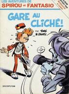 Spirou Et Fantasio Gare Au Cliché - Spirou Et Fantasio