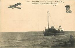 AVIATION. AVIATEUR - LATHAM - AEROPLANE ANTOINETTE - ESSAYANT DE FRANCHIR LA MANCHE - Flieger