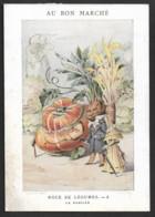 CHROMO AU BON MARCHE  Noce De Legumes  Grand Format 167 Mm X120 Mm Pas De Frais Pour La France Clas 7  N0100 - Au Bon Marché