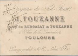 F152 / CDV Carte Publicitaire De Visite PUB Advertising Card / J.TOUZANNE TOULOUSE Droguerie BURGALLA Et TOUZANNE - Tarjetas De Visita