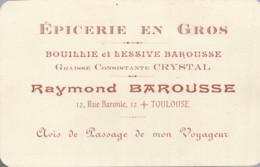F152 / CDV Carte Publicitaire De Visite PUB Advertising Card / EPICERIE EN GROS Toulouse LESSIVE BOUILLIE BAROUSSE Gr - Tarjetas De Visita