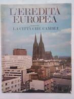 L'eredità Europea 1 1974 Amsterdam Dublino Bedford Park Città Giardino Atene Norimberga Illuminazione Monumenti - Prime Edizioni