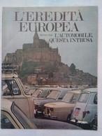 L'eredità Europea 2 1974 Isole Pedonali Circolazione Stradale Centri Storici Autocarri Autostrade Spartitraffico Parigi - Prime Edizioni