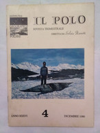 Il Polo 4 1980 Karro Calzolari Macciò Dottori Giudici Bianchini Ingemann  Ikagteq Sangmilik Sieroszewski Artide Antartid - Testi Scientifici